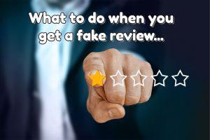 What do I do when I get a fake review?