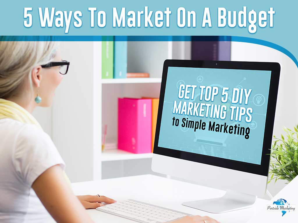 5 Ways to Market on a Budget