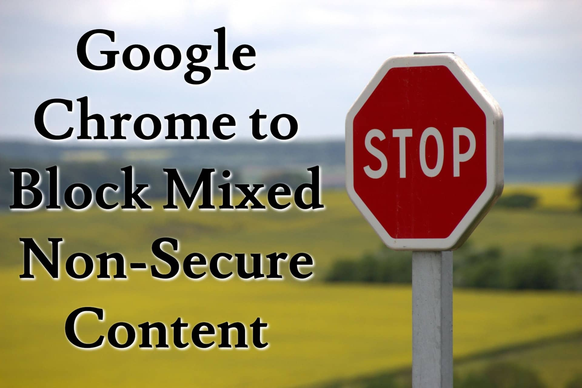 Google Chrome to Block Mixed Non-Secure Content