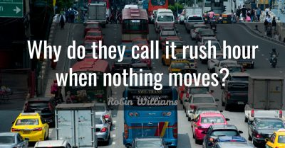 Rush Hour Quote of the Day